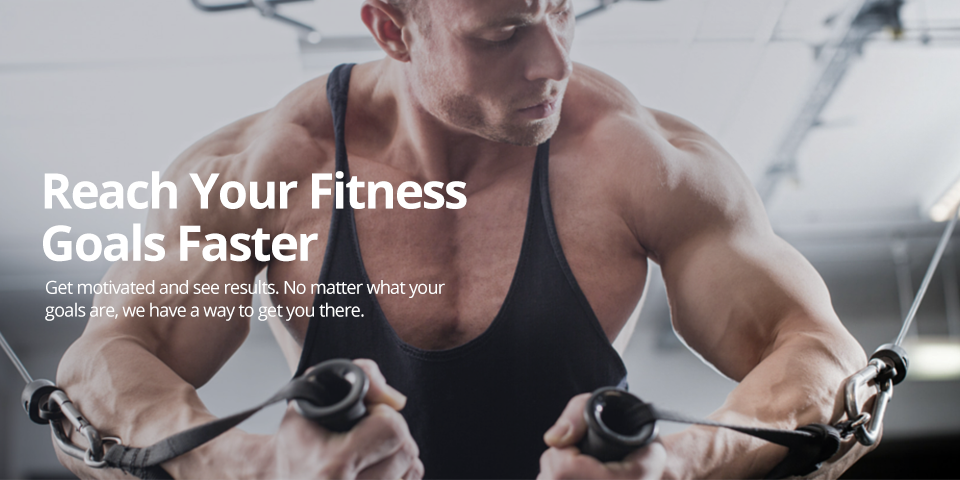 reach your fitness goals faster